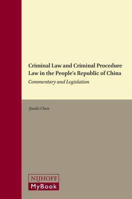 Criminal Law and Criminal Procedure Law in the People's Republic of China: Commentary and Legislation