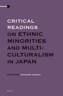 Critical Readings on Ethnic Minorities and Multiculturalism in Japan