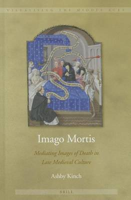 Imago Mortis: Mediating Images of Death in Late Medieval Culture