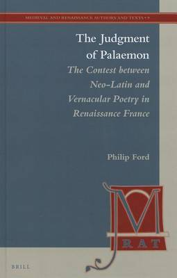 The Judgment of Palaemon: The Contest Between Neo-Latin and Vernacular Poetry in Renaissance France