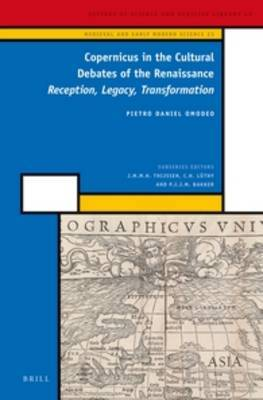 Copernicus in the Cultural Debates of the Renaissance: Reception, Legacy, Transformation