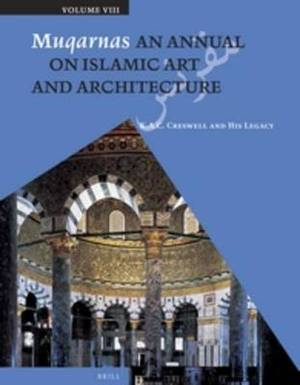 Muqarnas, Volume 8: K. A. C. Creswell and His Legacy