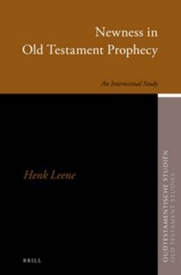 Newness in Old Testament Prophecy: An Intertextual Study