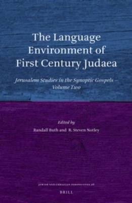 The Language Environment of First Century Judaea: Jerusalem Studies in the Synoptic Gospels: Volume 2