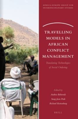 Travelling Models in African Conflict Management: Translating Technologies of Social Ordering
