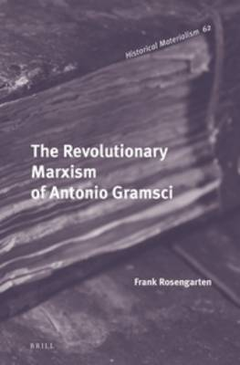 The Revolutionary Marxism of Antonio Gramsci