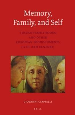 Memory, Family, and Self: Tuscan Family Books and Other European Egodocuments (14th-18th Century)