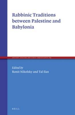 Rabbinic Traditions between Palestine and Babylonia