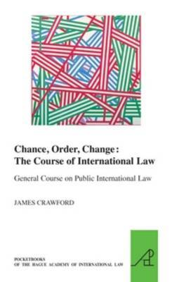 Chance, Order, Change: The Course of International Law, General Course on Public International Law