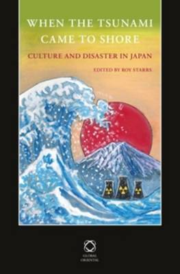 When the Tsunami Came to Shore: Culture and Disaster in Japan