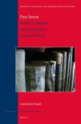 Past Sense - Studies in Medieval and Early Modern European History