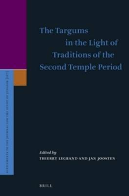 The Targums in the Light of Traditions of the Second Temple Period