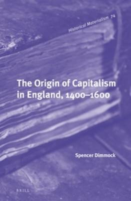 The Origin of Capitalism in England, 1400-1600