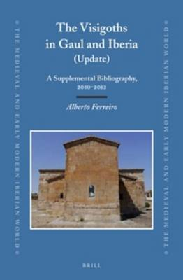 The Visigoths in Gaul and Iberia (Update): A Supplemental Bibliography, 2010-2012