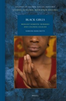 Black Girls: Migrant Domestic Workers and Colonial Legacies