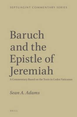Baruch and the Epistle of Jeremiah: A Commentary Based on the Texts in Codex Vaticanus