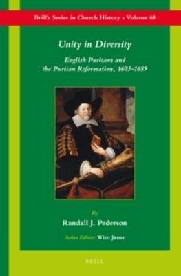 Unity in Diversity: English Puritans and the Puritan Reformation, 1603-1689
