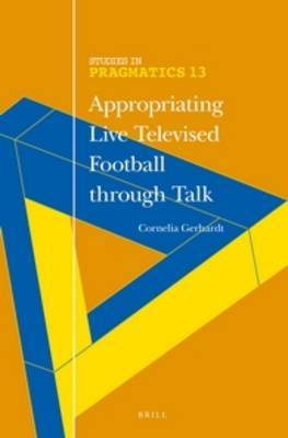 The Appropriating Live Televised Football Through Talk