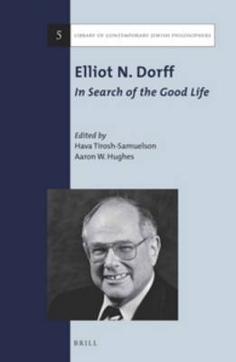 Elliot N. Dorff: In Search of the Good Life