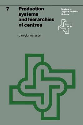 Production Systems and Hierarchies of Centres: The Relationship Between Spatial and Economic Structures