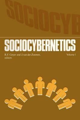 Sociocybernetics: An Actor-oriented Social Systems Approach: Vol.1
