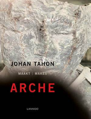Johan Tahon: Makes Arche