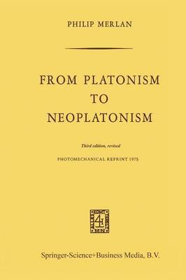 From Platonism to Neoplatonism: Third Edition Revised