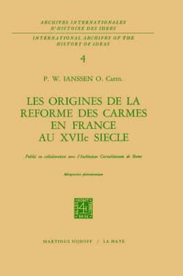 Les Origines De La Reforme Des Carmes En France Au XVIIieme Siecle