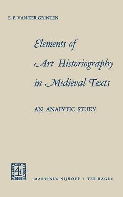Elements of Art Historiography in Medieval Texts: An Analytic Study