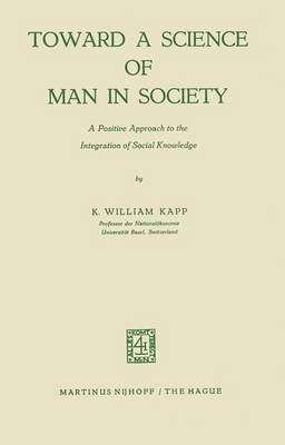 Toward a Science of Man in Society: A Positive Approach to the Integration of Social Knowledge
