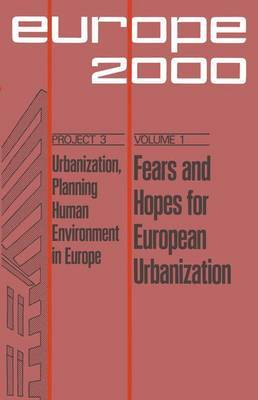 Fears and Hopes for European Urbanization: Ten Prospective Papers and Three Evaluations