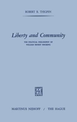 Liberty and Community: The Political Philosophy of William Ernest Hocking