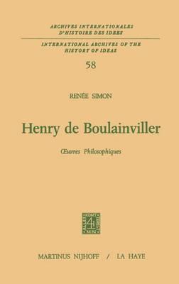 Henry De Boulainviller Tome I, Oeuvres Philosophiques