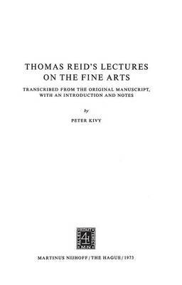 Thomas Reid's Lectures on the Fine Arts: Transcribed from the Original Manuscript, with an Introduction and Notes: Transcribed from the Original Manuscript, with an Introduction and Notes