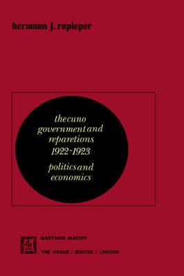 The Cuno Government and Reparations 1922-1923: Politics and Economics