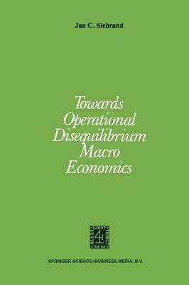 Towards Operational Disequilibrium Macro Economics