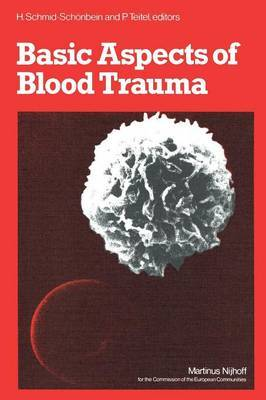 Basic Aspects of Blood Trauma: A Workshop Symposium on Basic Aspects of Blood Trauma in Extracorporeal Oxygenation Held at Stolberg Near Aachen, Federal Republic of Germany, November 21-23, 1978