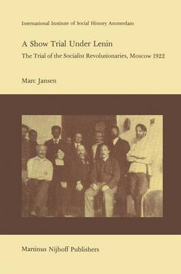 A Show Trial Under Lenin: The Trial of the Socialist Revolutionaries, Moscow 1922