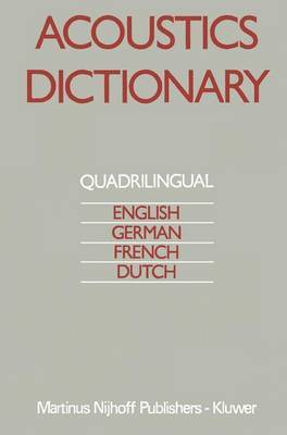 Acoustics Dictionary: Quadrilingual: English, German, French, Dutch
