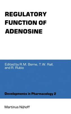 Regulatory Function of Adenosine: Proceedings of the International Symposium on Adenosine, Charlottesville, Virginia, June 7-11,1982