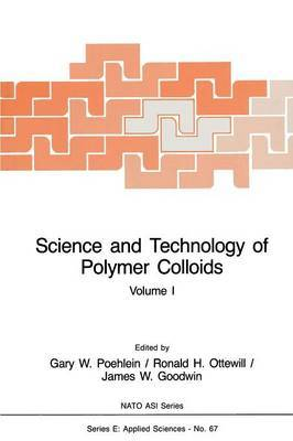 Science and Technology of Polymer Colloids: Preparation and Reaction Engineering Volume 1
