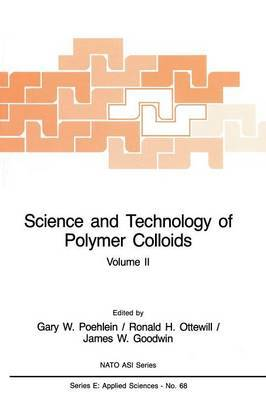 Science and Technology of Polymer Colloids: Characterization, Stabilization and Application Properties