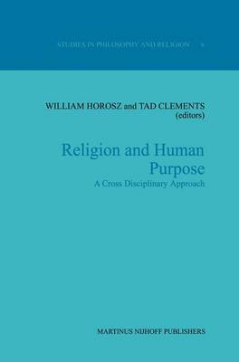 Religion and Human Purpose: A Cross Disciplinary Approach