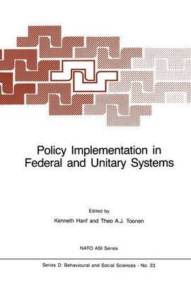 Policy Implementation in Federal and Unitary Systems: Questions of Analysis and Design