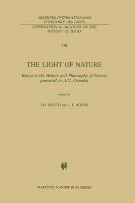 The Light of Nature: Essays in the History and Philosophy of Science presented to A.C. Crombie