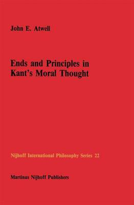 Ends and Principles in Kant's Moral Thought