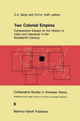 Two Colonial Empires: Comparative Essays on the History of India and Indonesia in the Nineteenth Century