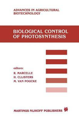 Biological Control of Photosynthesis: Proceedings of a Conference Held at the 'Limburgs Universitair Centrum', Diepenbeek, Belgium, 26-30 August 1985