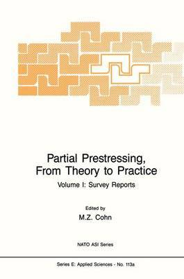 Partial Prestressing from Theory to Practice: v. 1: Partial Prestressing, From Theory to Practice Survey Reports