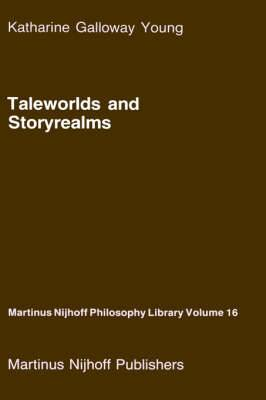 Tale Worlds and Story Realms: The Phenomenology of Narrative